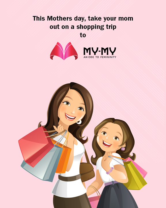 Pamper her, take her on a shopping trip to My-My!  #MothersDay #SummerWardrobe #MyMy #MyMyAhmedabad #Fashion #Ahmedabad