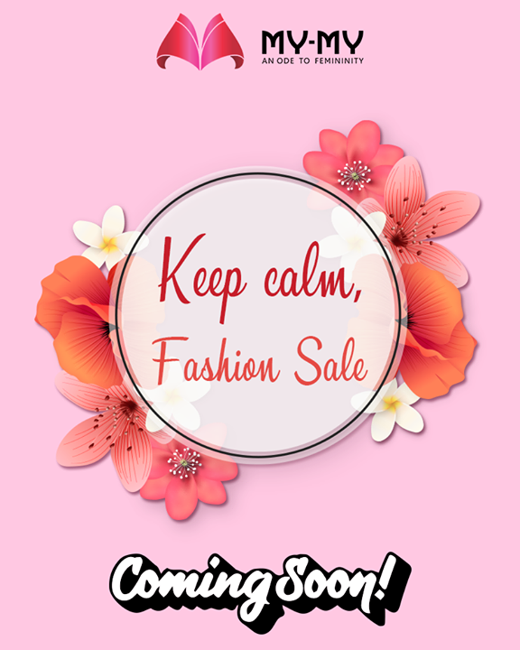 Keep Calm, #FashionSale coming soon!  #MyMy #MyMyAhmedabad #Fashion #Ahmedabad #FemaleFashion
