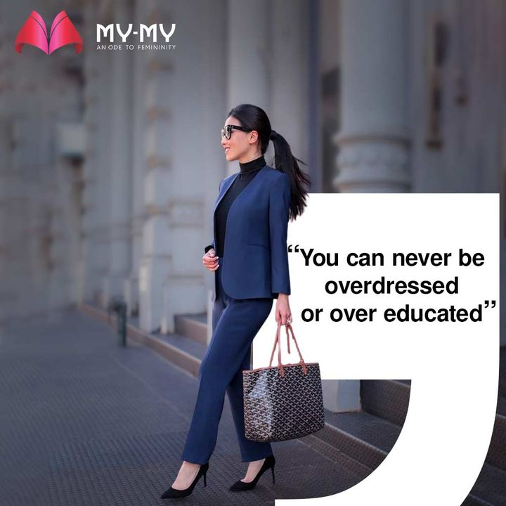 You can never be overdressed or over educated.  #MyMy #MyMyCollection #Clothing #Fashion #Outfit #FashionOutfit #Dresses #CasualWear #Style #WomensFashion #Ahmedabad #SGHighway #SGRoad #CGRoad #Gujarat #India