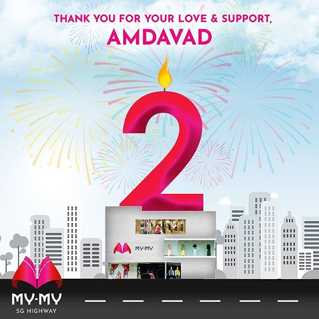 It's been great 2 years at our SG Highway showroom! Thank you for all your love and support! ~My-My Team  #MyMyAhmedabad #Anniversary