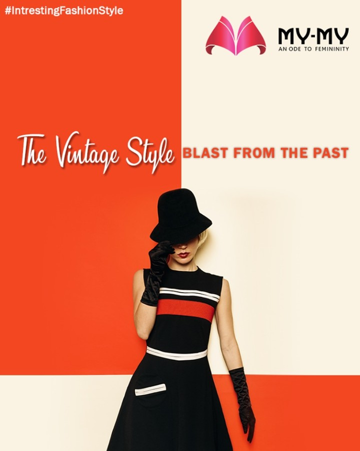 The vintage look is a culmination of fashion from the 20's to the 70's.  Visit My-My to explore all types of fashion collection.  #MyMyAhmedabad #Fashion #Ahmedabad