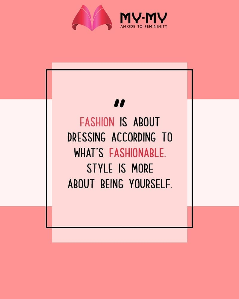 Style is all about being yourself!  #QOTD #MYMYStore #Shopping #FashionStore #Gujarat #India